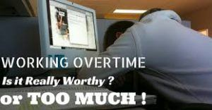 too much overtime