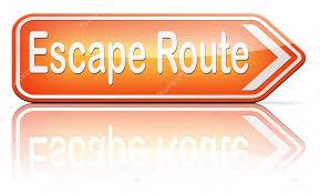 your escape route