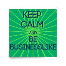 be businesslike