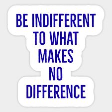 be indifferent