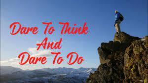 dare to do